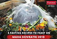 5 Fasting Recipes to Feast on this Maha Shivratri 2018! | Satvam Nutrifoods