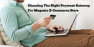 Choosing The Right Payment Gateway For Magento E-Commerce Store