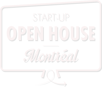Headline for Start-Up Open House Montreal