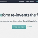 Typeform #websummit #startup Discover a better way to ask questions online