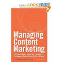 Managing Content Marketing: The Real-World Guide for Creating Passionate Subscribers: Robert Rose, Joe Pulizzi