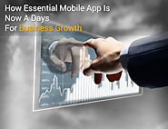 How Essential Mobile Application Are For Business Growth Nowadays - Know More