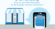 How to Use SMS Marketing to Re-Engage Inactive Customers