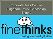 Corporate Tees Printing Singapore -Must Choose an Expert