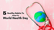 5 Healthy Habits To Adapt On World Health Day – Best Hospitals in Kolkata