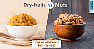 Nuts Vs Dry Fruits - Which One is Best for You? - ekaworld.net