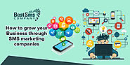 How to grow your Business through SMS marketing companies