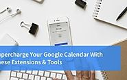 Supercharge Your Google Calendar with These 29 Extensions and Tools
