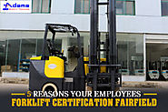 5 Reasons Your Employees Forklift Certification Fairfield