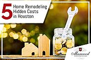 Consider 5 Hidden Costs before Home Remodeling in Houston