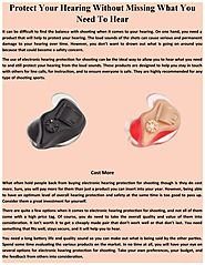 Protect your hearing without missing what you need to hear by Electronic Shooters Protection - Issuu