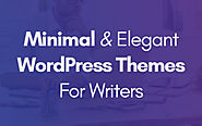 17 Best Minimal WordPress Themes For Writers