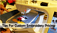 Easy Tips For Pricing Custom Embroidery Accurately