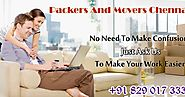 You Can Do Anything And Can Move Everywhere; With A Perfect Guidance; With Packers And Movers In Chennai