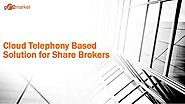 Cloud Telephony based IVR solution for share brokers