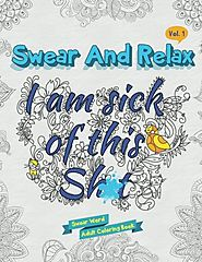 I Am Sick of This S**t (Swear and Relax) (Volume 1)
