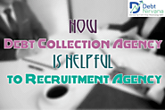How Debt collection agency is helpful to Recruitment Agency