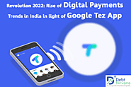 Revolution 2022: Rise of Digital Payments Trends in India in Light of Google Tez App