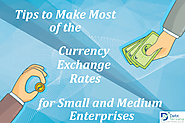 Tips to Make Most of the Currency Exchange Rates for Small and Medium Enterprises