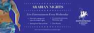Arabian Nights - Live entertainment every Wednesday