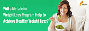 Will a Metabolic Weight Loss Program Help to Achieve Healthy Weight Loss