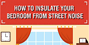 Insulate Your Bedroom from Street Noise by Using Curtains & Blinds