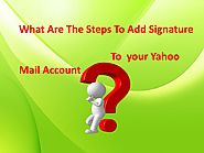 Signature page adding issues to Yahoo mail call 1-888-815-6317