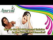 How To Get Rid Of Nocturnal Emission In Men With Natural Remedies?