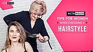Altamoda - How Women Should Choose Hairstyles