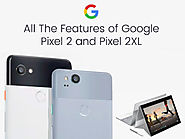 features of Google Pixel 2 and Pixel 2XL :: Excellent Webworld