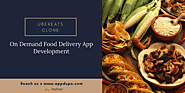 On Demand Food Delivery App Development - UberEats Clone