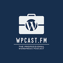 WPcast.fm - The Professional WordPress Podcast