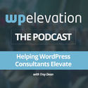 WordPress Podcasts | WP Elevation WordPress Business Podcast