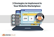 3 Strategies to Implement In Your Website Marketplace