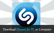 Download Shazam For PC, Shazam For Computer and Mac Download (Windows Vista/7/8)