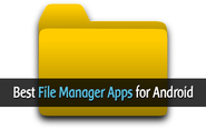 Top 4 Best File Manager Apps for Android Devices
