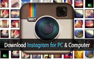 Download Instagram for PC | Instagram for Computer Download (Windows Vista/7/8)