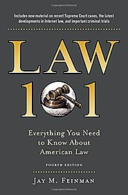 Law 101: Everything You Need to Know About American Law, Fourth Edition