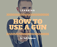 Learning How to Use a Gun for Self-Defense