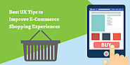 Best UX Tips to Improve E-Commerce Shopping Experiences