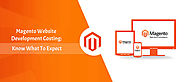 Magento Website Development Costing: Know What To Expect