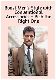 Boost men's style with conventional accessories – pick the right one