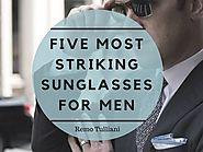 Five Most Striking Sunglasses for Men