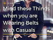 Mind these things when you are wearing belts with casuals