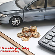 Taxes and Fees while purchasing a used car in New Jersey - NjCashCars