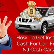 Get instant cash for cars in New Jersey from NJ cash cars - NJ Cash Cars