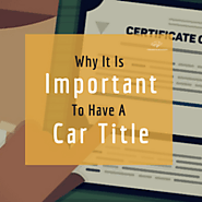 Why It Is Important to Have a Car Title - NJCashCars