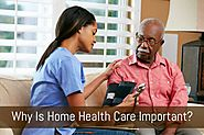 Why Is Home Health Care Important?