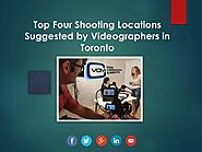 Top Four Filming Locations Suggested By Toronto Videographer