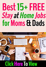 Best 15+ FREE Stay at Home Jobs for Moms & Dads